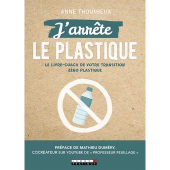 J'arrête le plastique - Anne Thoumieux